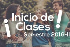 Inicio de Clases - Semestre 2016-II